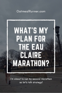 What's my plan for the Eau Claire Marathon Pinterest.jpg