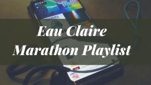 Eau Claire Marathon Playlist.jpg