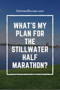 What's my plan for the Stillwater Half Marathon Pinterest.jpg
