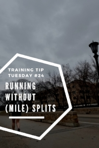 Training Tips Tuesday Running Without (Mile) Splits Pinterest.jpg