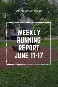 Weekly Running Report - June 11-17 Pinterest.jpg