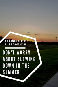Training Tip Tuesday #26_ Don't Worry About Slowing Down in the Summer Pinterest.jpg