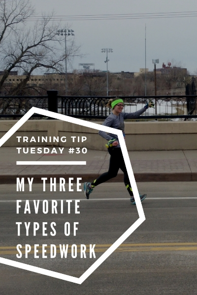 Training Tips Tuesday 30 My Three Favorite Types of Speedwork Pinterest.jpg