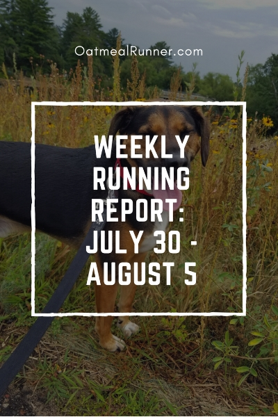 Weekly Running Report_ July 30 - August 5 Pinterest.jpg
