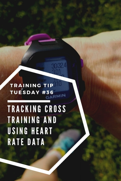 Training Tips Tuesday #36_ Tracking Cross Training and Using Heart Rate Data Pinterest.jpg