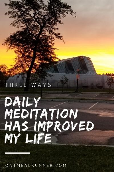 Three Ways Daily Meditation Has Improved My Life Pinterest 2.jpg