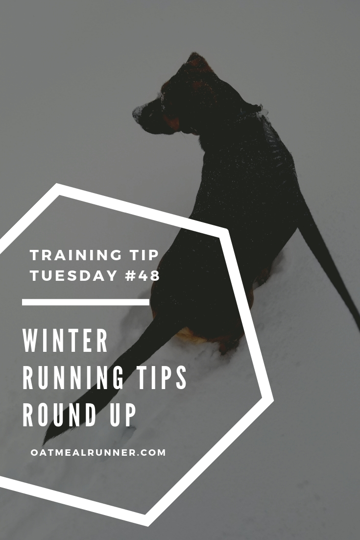 Training Tips Tuesday #48_ Winter Running Tips Round Up Pinterest.jpg