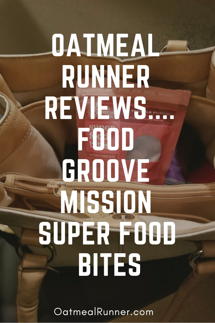 Oatmeal Runner Reviews....Food Groove Mission Super Food Bites Pinterest.jpg