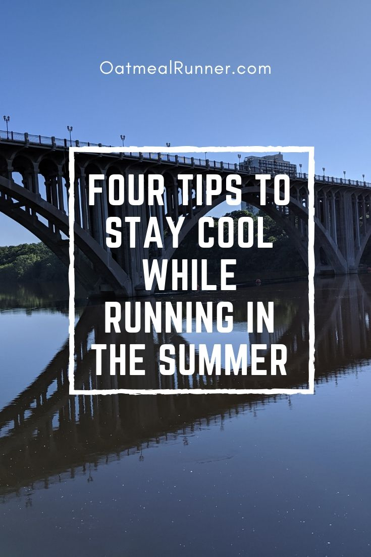 Four Tips to Stay Cool While Running in the Summer Pinterest.jpg