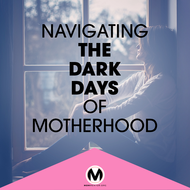 Navigating the Dark Days of Motherhood.jpg