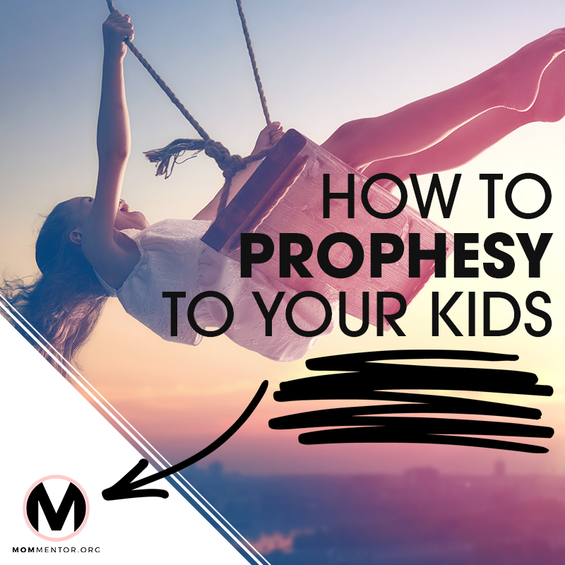 HOW TO PROPHESY TO YOUR KIDS Image 800x800.jpg