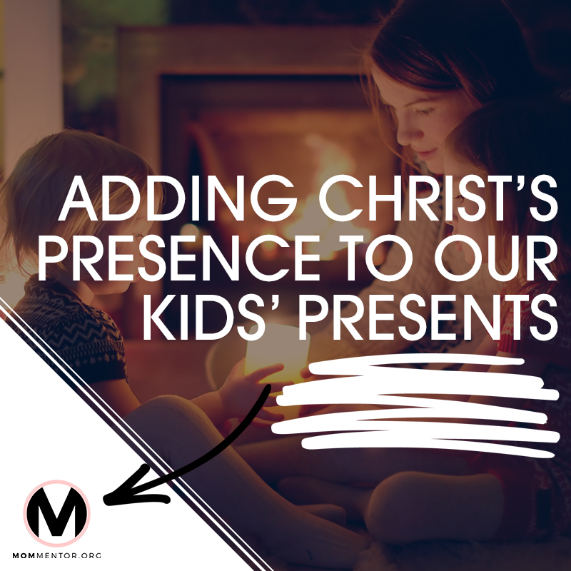 Adding Christs Presence to Our Kids Presents 800x800.jpg