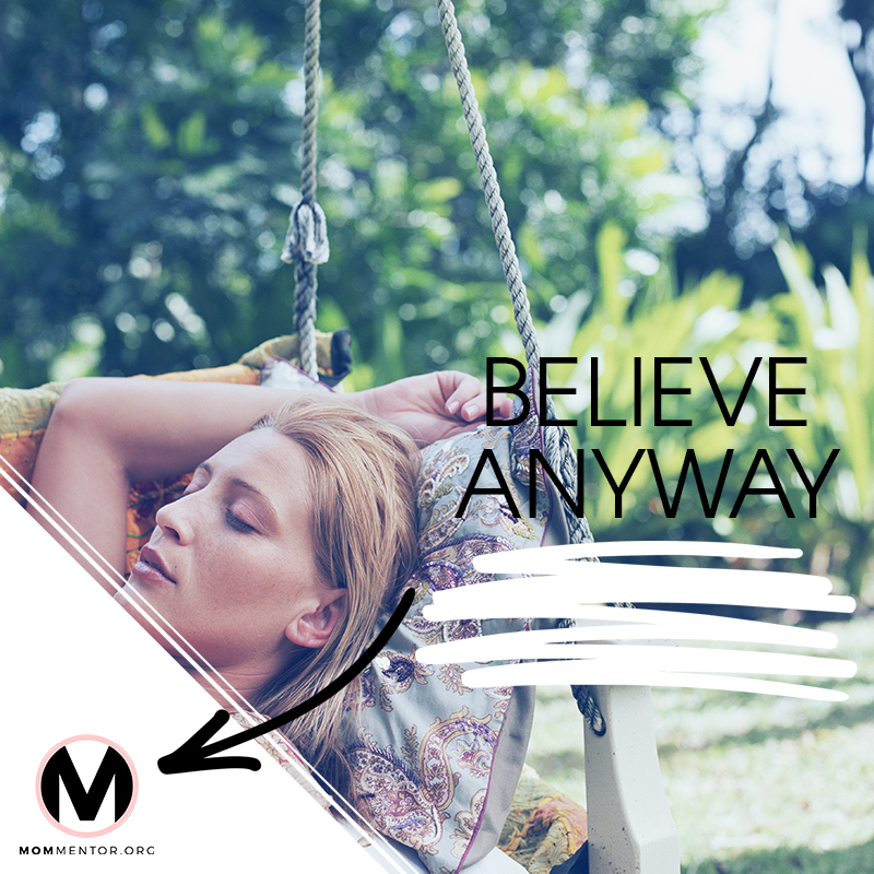 Believe Anyway Image 800x800 PINTEREST.jpg