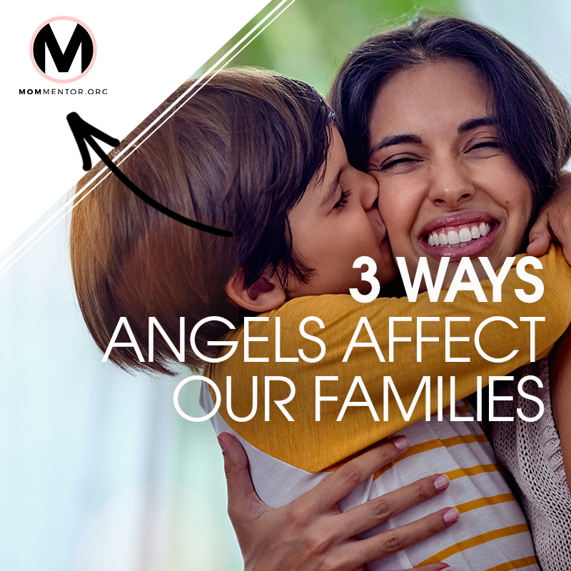 3 Ways Angels Affect Our Families Cover Page Image 800x800 PINTEREST.jpg