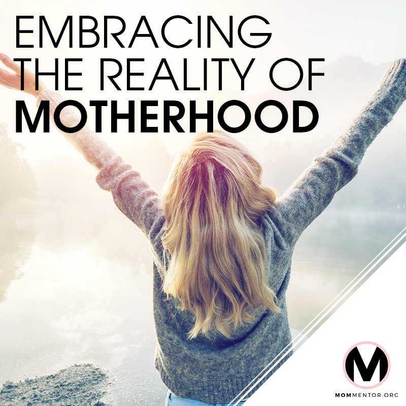 Embracing the Reality of Motherhood Cover Page Image 800x800 PINTEREST.jpg