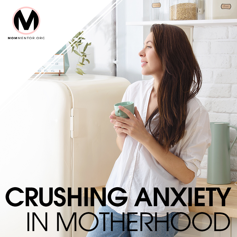 Crushing Anxiety in Motherhood Cover Page Image 800x800 PINTEREST.jpg