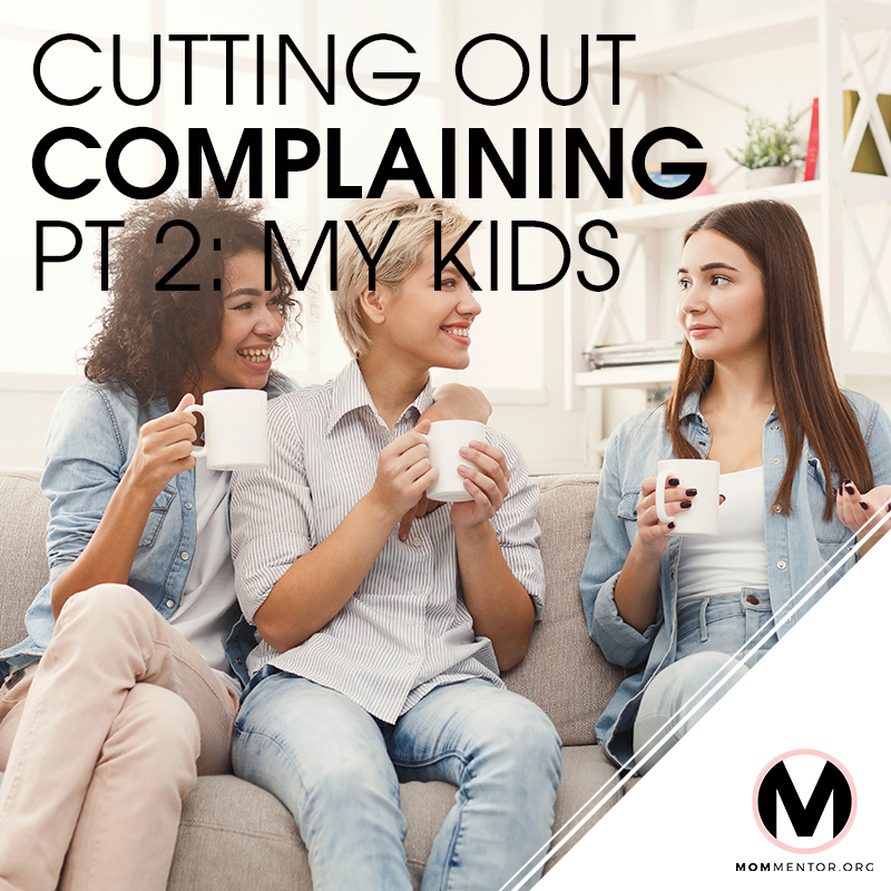 Cutting Out Complaining Pt 2 - My Kids Cover Page Image 800x800 PINTEREST.jpg