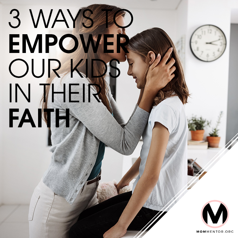 3 Ways to Empower Our Kids in Their Faith Cover Page Image 800x800 PINTEREST.jpg