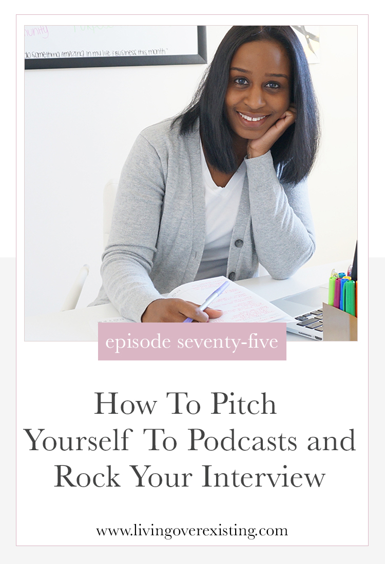 how-to-pitch-yourself-to-podcasts-living-over-existing.jpg