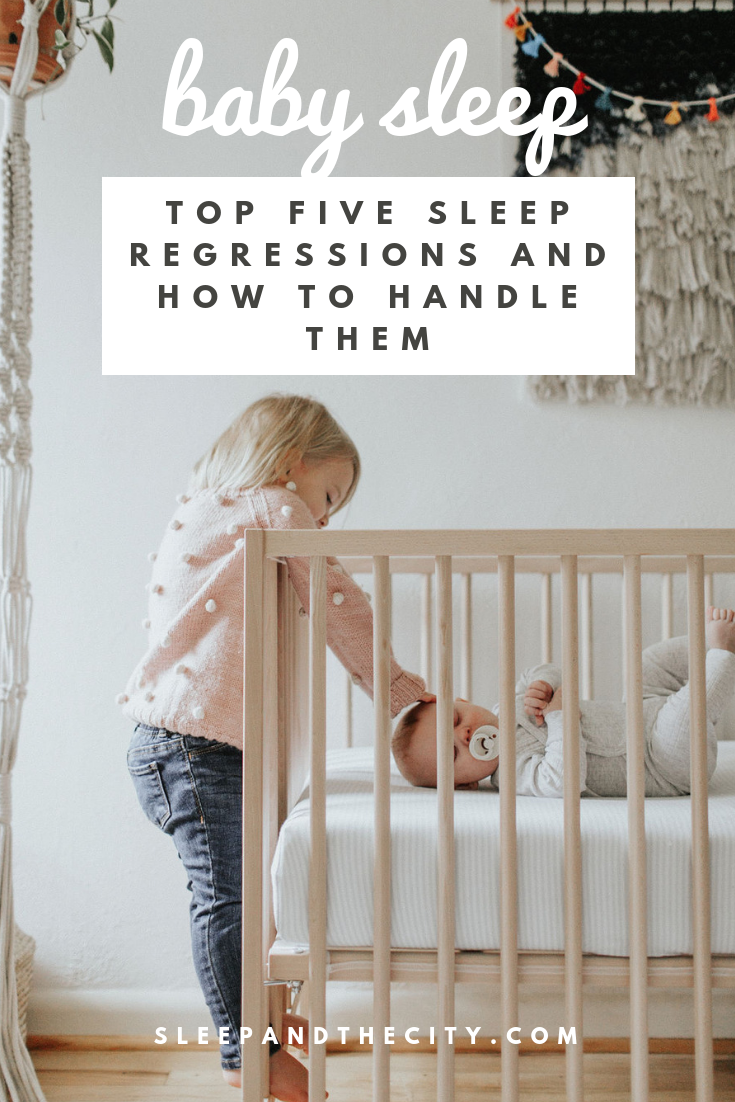 Top Five Baby sleep regressions 4 month 8 month 12 month 18 month 2 year old regressions with Sleep & the City