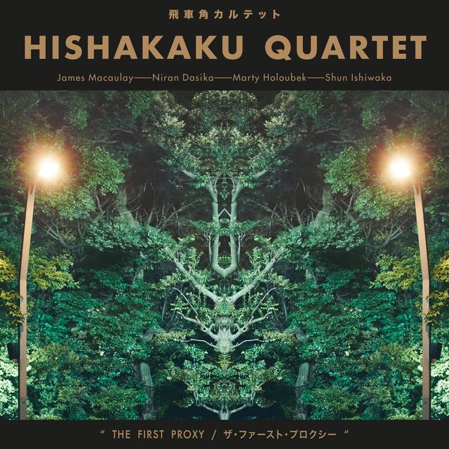 Hishakaku Quartet - The First Proxy