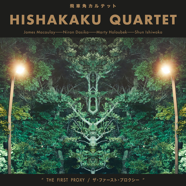Hishakaku Quartet - The First Proxy - Released October 10, 2018 James Macaulay: trombone Niran Dasika: trumpet Marty Holoubek: bass Shun Ishiwaka: drums and melodica Recorded October 2017 at Studio TLive, Tokyo