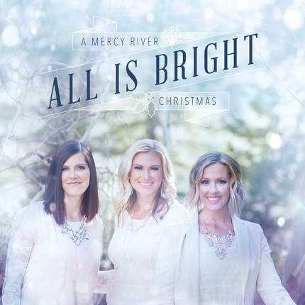 All Is Bright: A Mercy River Christmas