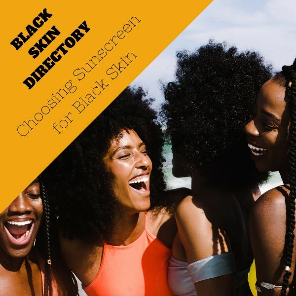 BlackSkinDirectorySunAwarenessMonth2018ChoosingSunscreens.jpg
