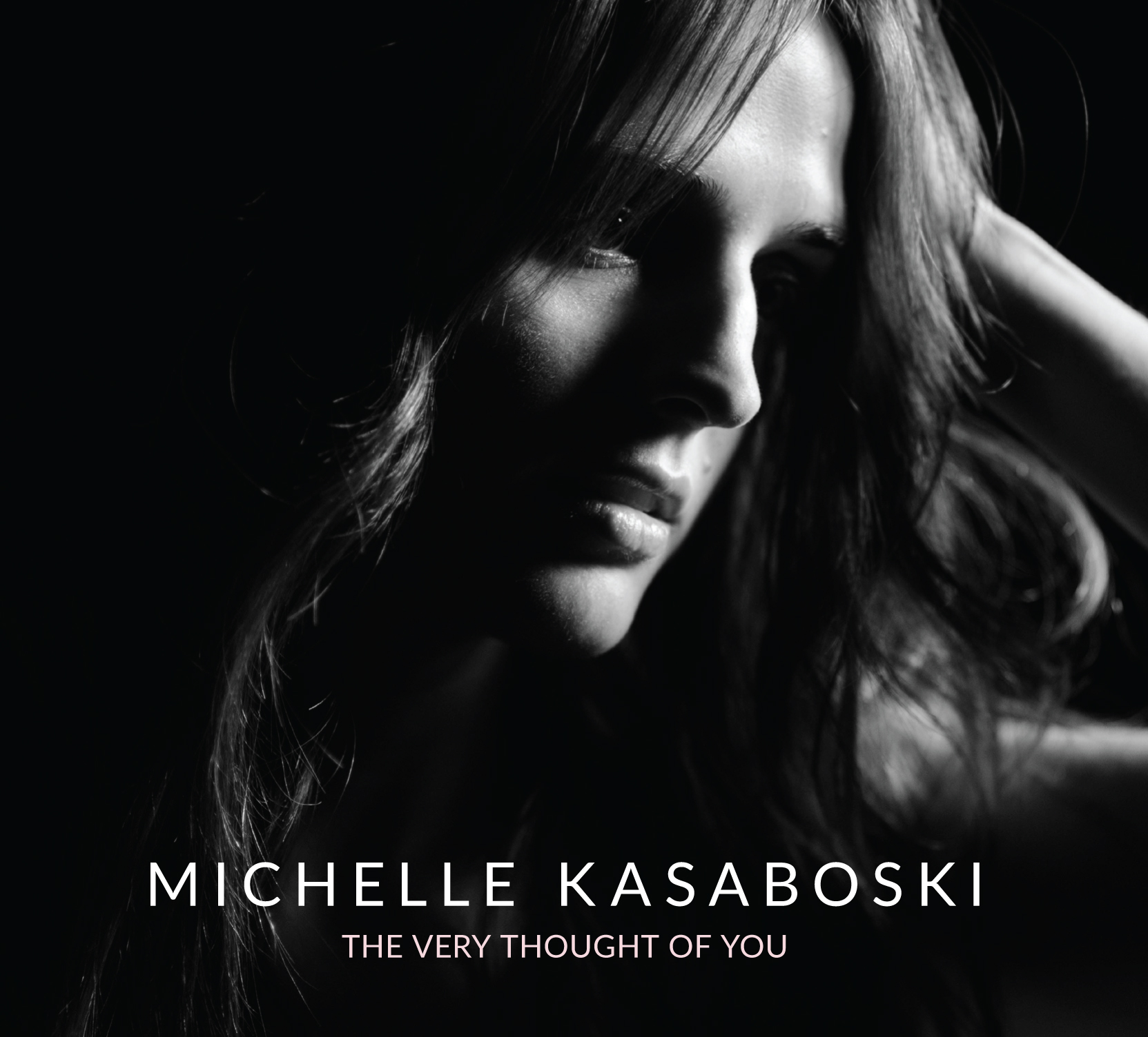 The Very Thought Of You EP (2018) - NOW AVAILABLE FOR PURCHASEOnline: Official Michelle Kasaboski Store - SHOP OFFICIAL ONLINE STORE (or click 'Buy Now' below)In-Store: Now And Then, Cataraqui Town Centre, Kingston, ONDigital Download: iTunes