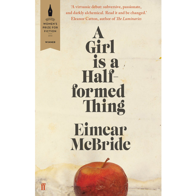 A GIRL IS A HALF-FORMED THING - by Eimear McBrideAMAZONGOODREADS
