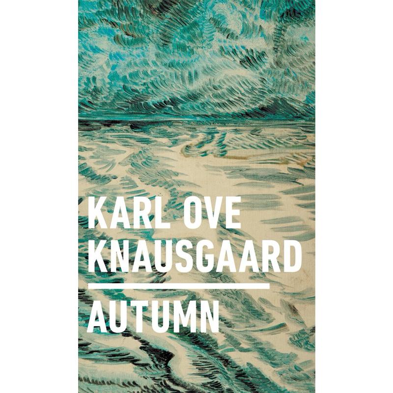 AUTUMN - by Karl Ove KnausgaardGOODREADS