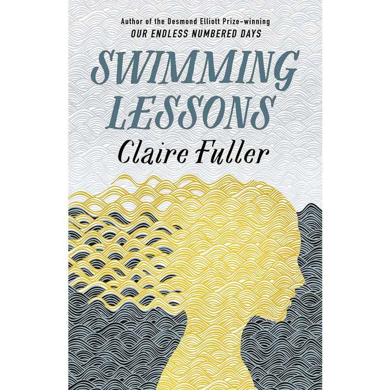 SWIMMING LESSONS - by Claire FullerGOODREADS