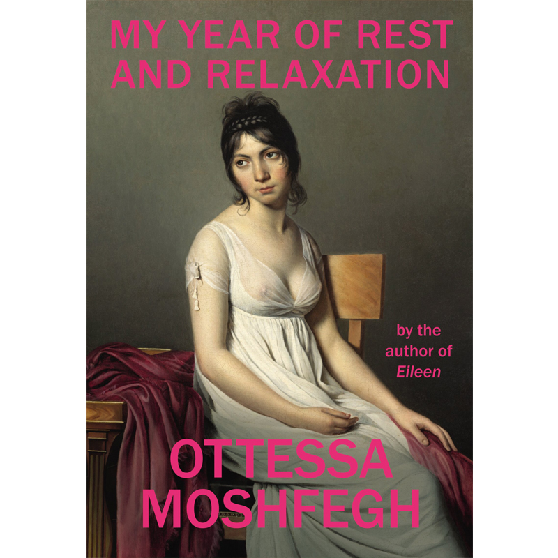 MY YEAR OF REST AND RELAXATION - by Ottessa MoshfeghGOODREADS   VINTAGE