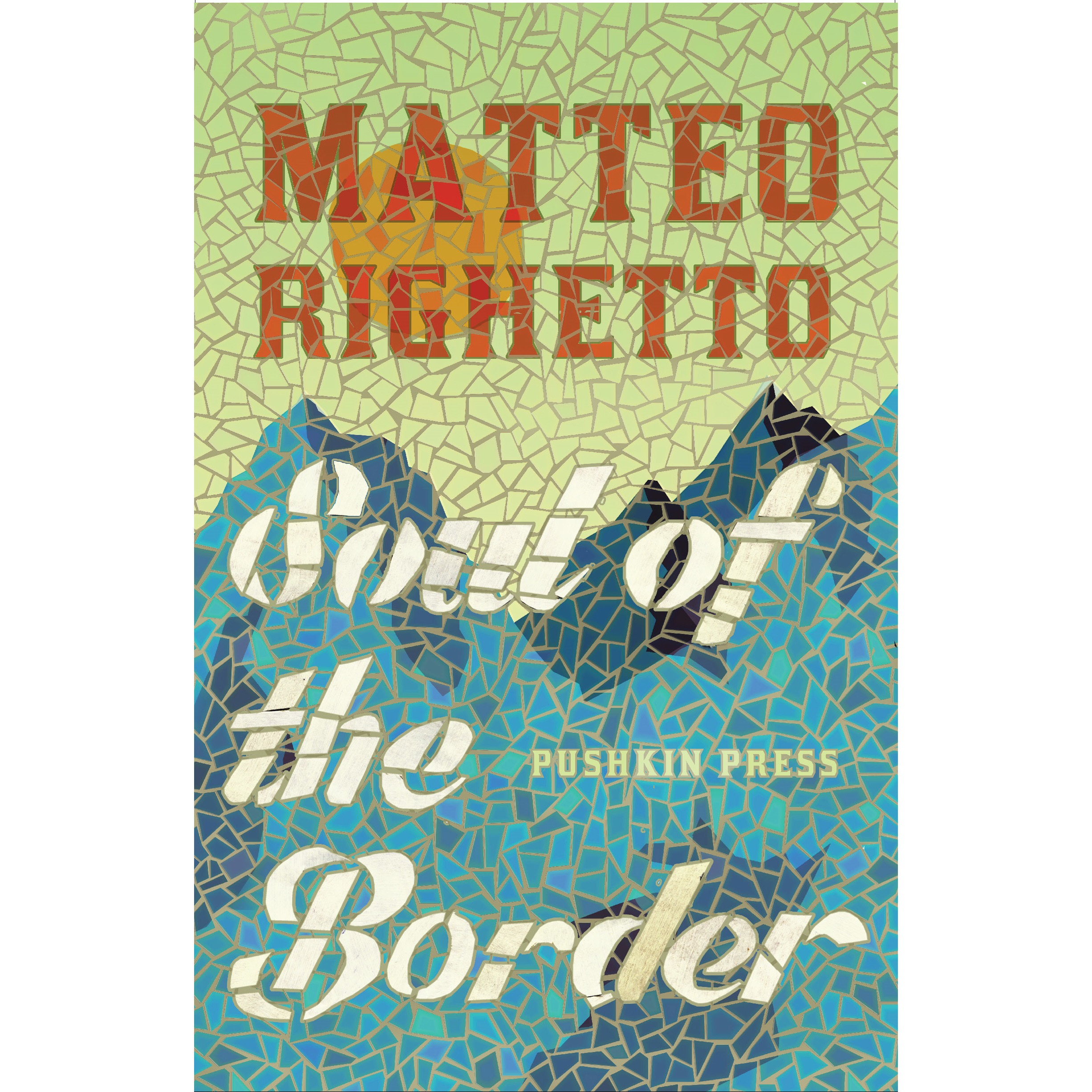 SOUL OF THE BORDER - by Matteo Righettotranslated by Howard CurtisPushkin Press