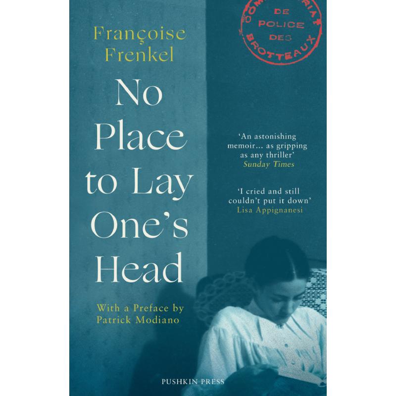 NO PLACE TO LAY ONE'S HEAD - by Françoise FrenkelTranslated by Stephanie SmeePushkin Press