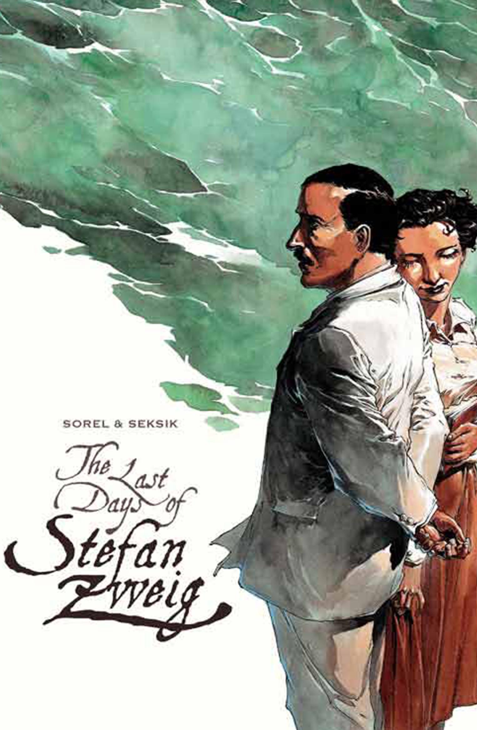 The Last Days of Stefan Zweig - by Laurent Seksik & Guillaume Sorel