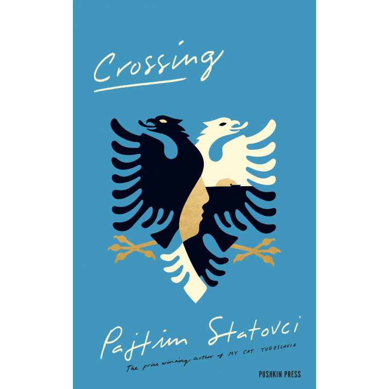 CROSSING - by Pajtim Statovcitranslated by David HackstonPushkin Press