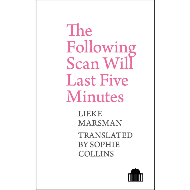Book Review: The Following Scan Will Last Five Minutes by Lieke