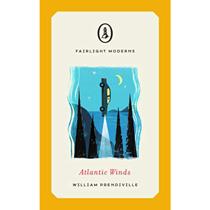 ATLANTIC WINDS - by William PrendivilleFairlight Books