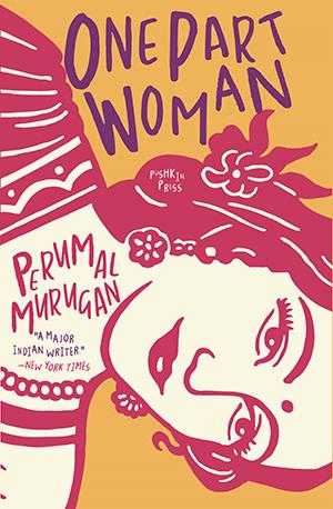 One Part Woman - Perumal MuruganPushkin Press
