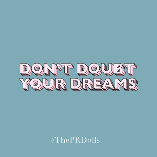 POSH-PR-DON'T-DOUBT-YOUR-DREAMS
