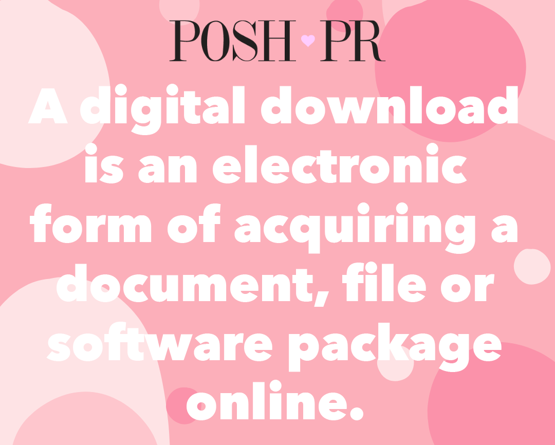 POSH-pr-topic-of-the-week-digital-downloads-the-era-of