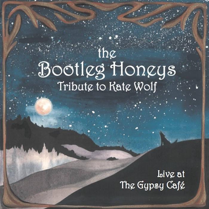 Tribute to Kate Wolf - The Bootleg Honeys.jpg