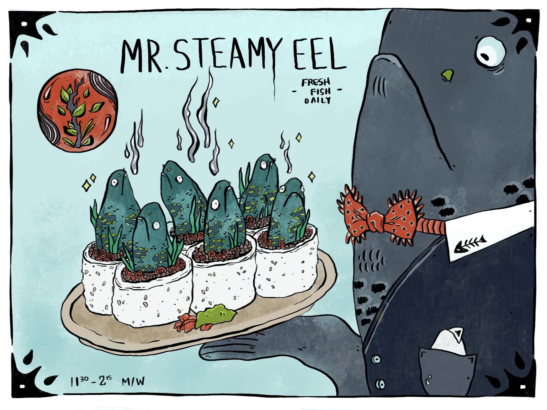 Mr. Steamy Eel