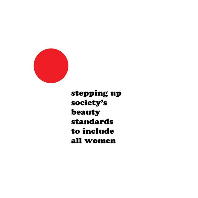 through my love of words and art, I hope to help step up society's beauty standards so they include all women.