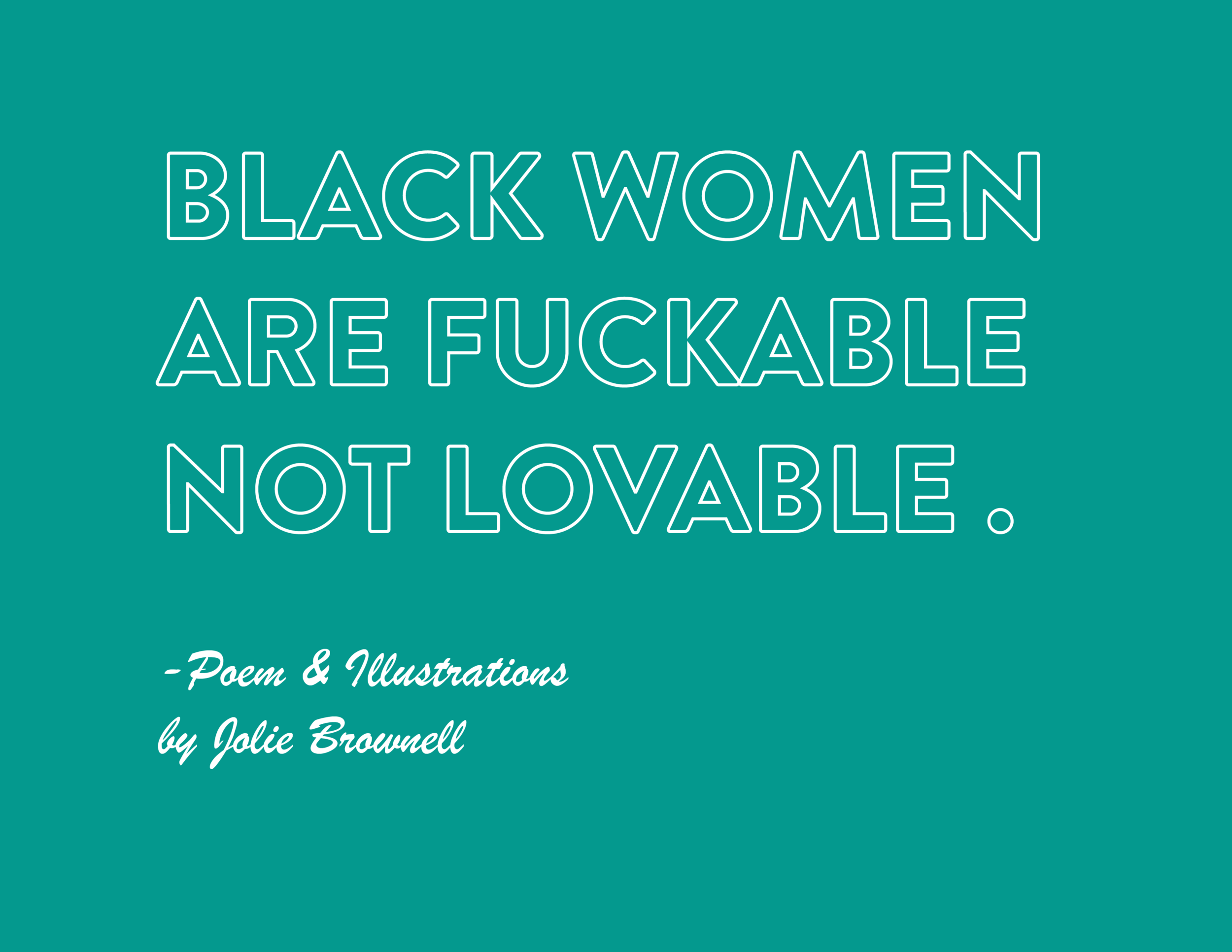 Black Women are Fuckable Not Lovable-01.png
