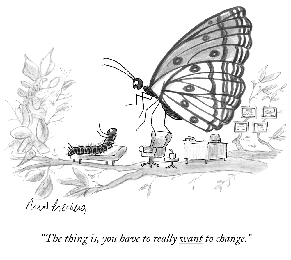"Mort Gerberg, ""The thing is, you have to really want to change."", cartoon for the New Yorker, April 20, 2014 Courtesy of the New York Historical Society"