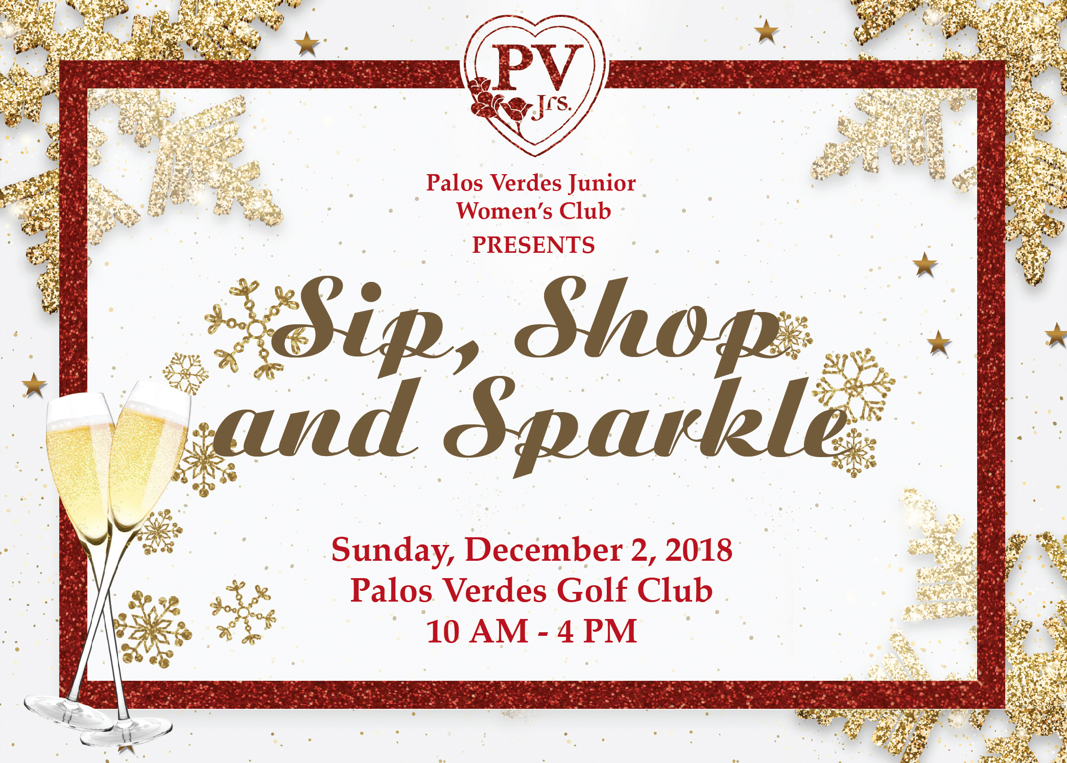 Shop & Support! - Come enjoy all the sparkle of the holiday season with PV Juniors! Don your best sparkly bling and shop in our fabulous boutique featuring dozens of unique vendors. Celebrate in the company of good friends with a delicious three course luncheon, festive holiday music performed by the Sugarplums, and fun games of chance with fantastic prizes. All proceeds benefit women and children in crisis in our South Bay community.