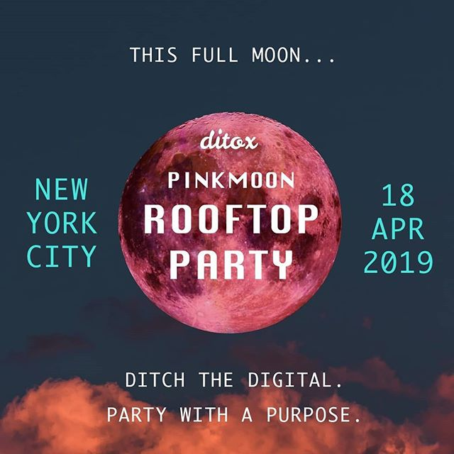 [ N E W • Y O R K ] ARE YOU READY?  You are invited to join us as we launch the Digital Ditox movement under the Full Pink Moon, with the first exclusive Pink Moon Party! 🌝 April 18th @ 7:00pm - 11:00pm.  Ditch digital and celebrate real, raw, face-to-face connection with drinks, performance art and mindfulness.  More details coming real soon! . . . . . #newyork #newyorkcity #nyc #manhattan #fullmoonparty #digitaldetox #ditox #digitalwellbeing #wellbeing #wellness #artperformance #party #nycevents #newyorkevents #meetup #mentalhealth #fullmoon #moon #timeoutnewyork #digitaldetoxevent #events #bestnycparty #launchparty #eventbrite #meetups #performanceart #performanceparty #dance #music #theatre