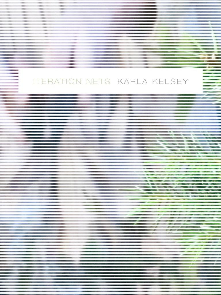 Karla Kelsey Iteration Nets